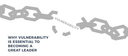 Vulnerability is Essential to Becoming a Great Leader